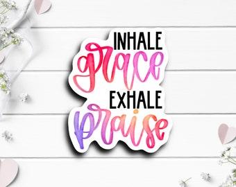 Faith Stickers, Inhale Grace Exhale Praise Sticker, Faith Sticker, Vinyl Die Cut Sticker, Weatherproof Sticker