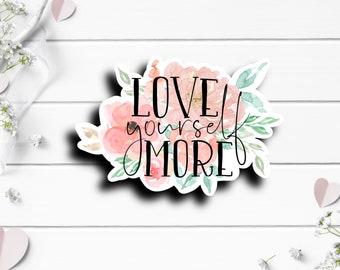 Mental Health Stickers, Love Yourself More, Vinyl Sticker, Gift for Best Friend, Vinyl Die Cut Sticker, Weather Resistant Sticker