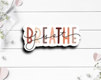 Mental Health Stickers, Just Breathe, Die Cut Sticker, Mental Health Matters, Encouragement and Motivational Sticker