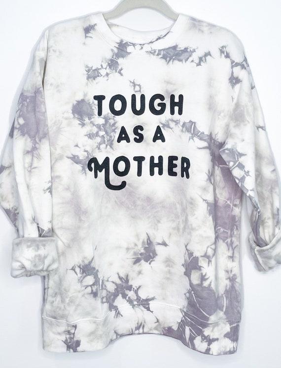 Tough as a Mother Crewneck Sweatshirt