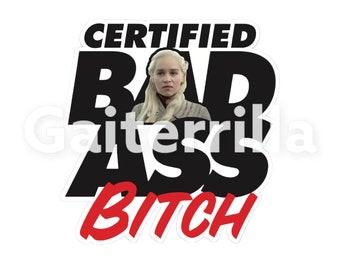 Game of Thrones sticker decal women power | Certified Badass Bitch | laptop, water bottle, bumper | waterproof | Daenerys Targaryen | Dragon
