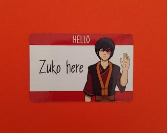 Avatar 'Hello Zuko Here' Name Badge Style Sticker ATLA Inspired Matte or Vinyl Finish Sticker