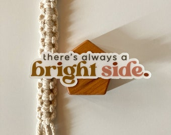 There's Always A Bright Side Quote Water Bottle Sticker   Vinyl Die Cut Mantra Sticker for Water Bottle, Journal, or Laptop