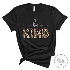 Mom Gift Women Gift Animal Print Shirt Leopard Tee Inspirational Tee Be Kind Sweatshirt Be Kind Long sleeve Cheetah Print