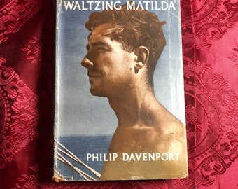 """The Voyage of the """"Waltzing Matilda"""" , A Book by Philip Davenport, Adventure Sailing, Sea Voyage, Travel Around the World."""