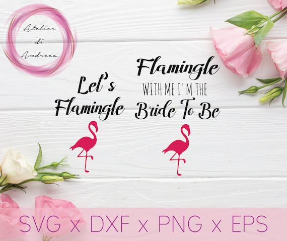 Flamingle With Me I M The Bride To Be Let S Etsy