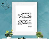 Beautiful Christian inspirational quote: Everything Is Possible For One Who Believes, Mark 9_23 | Bible Verse Wall Art| Instant downloads ↓↓