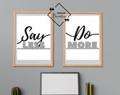 Girly Room Art, Say Less Do More, Printable office décor Quote like a wall art for beautify your space. Instant Download Get Yours Today