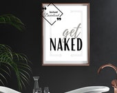 Bathroom Wall Décor Quote Black and White, Get Naked, décor Quote like a wall art for beautify your space. Instant Download, Get Yours Today