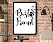 Pet Quote Wall Art Printable. Best Friend Printable Wall Art For Home Or Office Décor, Dog Quote Wall Art, Grandma Gift Download Yours Today