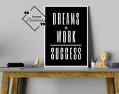 Dreams Work Success Best work quotes for Your Home or Office décor, Black Printable Wall Art, Modern print Quote, Download Yours Today! ↓↓↓