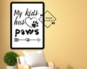 Printable Dog Sign, dog lover sign My kids has a paws Printable Wall Art for Your Home or Office Décor, Download Yours Today! ↓↓↓