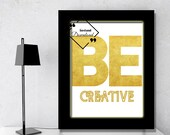 Be Creative Wall Art Template | Be Creative Printable Sign | Be Creative Wall Décor. Quote Art Office Poster, Download Yours Today! ↓↓↓