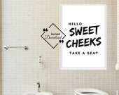 Funny Bathroom Print Quote Wall Art, Hello Sweet Cheeks, Trending Quote Black And White for Toilet Art. Instant Download, Click for Detail↓↓