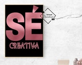 Spanish Office Wall Art, Se Creativa. Home Office Décor Spanish Wall Art Print. Español Quote printable digital Work. Download Yours Today!↓