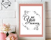 Girly Room Art | Frame For Office | Be You Always | Girl Boss | Affordable Art Print | Girly Office Décor | Hand Written | Instant Downloads