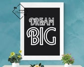 Printable Quotes Poster Dream Big for Your Home or Office décor, Quote print for Playroom décor, Modern print Quote, Download Yours Today!↓↓