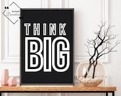Think Big Print, Inspirational Quote Sign for Your Home or Office Décor, Motivational Quote Sign Printable Wall Art, Download Yours Today!↓↓