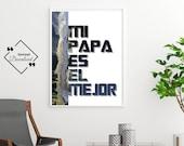 Mi papa es el mejor, Spanish Quote Papa, Dad Gifts from Kids, Dad gifts, Spanish Quote Father's Day, Quote in Spanish, Instant Downloads ↓↓↓