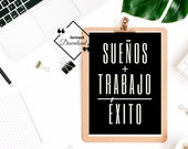 Sueños + Trabajo Éxito Best Work Spanish Quotes For Your Home Or Office Décor, Spanish Printable, Modern Spanish Quote, Download Yours Today