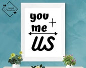 Romantic Wall Art | You + Me = Us | Marriage Quote | Love Poetry Print | Over The Bed Sign | Handwritten Quotes | Instant Downloads ↓↓↓