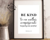 Bible Quote Print, Be Kind And Compassionate, Ephesians 4:32, Christian Typography, Christian Decor, Bible Verse Gift, Instant Download ↓↓↓