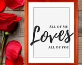 Love Quote Printable, All Of Me Loves All Of You, Love Quote Sign, Couple Print, Anniversary Love Print, Boyfriend Gift, Click For Detail↓↓↓