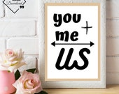 Valentine's Last Minute Gift Digital File Gift for her , Décor Romantic Wall Art You + Me = Us. Click To Download, Get Yours Now ↓↓↓
