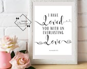Love Bible Quote, I Have Loved You, Jeremiah 31:3, Bible Verse Print, Wedding Décor, Scripture Print, Nursery Printable Décor, Love Gifts