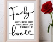 Quotes About Family: Family A Little Bit Of Crazy Printable Artwork with Instant download for Your Home or Office. Get Yours Today ↓↓↓