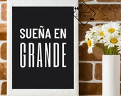 Digital Spanish Inspirational Quote. Sueña en Grande. Latina Art inspiring and Encouraging Quote. Printable Wall Art. Download Yours Today!↓