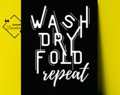 Laundry Room Wall Décor Quote Black and White, Wash Dry Fold Repeat, Laundry Room Art Décor for beautify your space. Get Yours Today! ↓↓↓