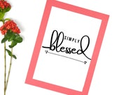 Office Printable Inspirational Quotes: Simply Blessed, Printable Art Affordable With Encouraging Quotes. Instant Download, Get Yours Today↓↓