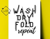 Laundry Room Art Décor Quote Black and White, Wash Dry Fold Repeat,  Laundry Room Wall Décor for beautify your space. Get Yours Today! ↓↓↓