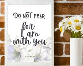 Bible Verse Print Art Isaiah 41 10 Do not fear. Printable Wall Art for Your Home or Office Décor, Scripture Download Yours Today! ↓↓↓