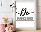 Girly Office Décor, Do More, Printable office décor Quote like a wall art for beautify your space. Instant Download Get Yours Today! ↓↓↓