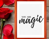 Love Quote Print, You Are Magic Print, Printable Art, Magic Quotes, Love Poem Print, Quote About Love, Instant Download, Click For Detail↓↓↓