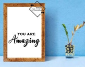 Printable Wall Art, You Are Amazing, Positive and Motivational Quote, Black and White for Boss Baby. Instant Download, Get Yours Now↓↓↓