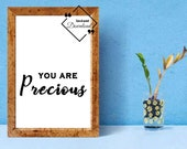 Motivating Quote Printable Wall Art, You Are Precious, Trending Quote Black And White For Girly Office. Instant Download, Click For Detail↓↓