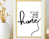 Prints Wall Art Quotes: It's so good to be home, Printable Artwork above couch wall décor living room. Instant Download Get Yours Today! ↓↓↓