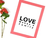 Family Sign Printable, Love Makes A Family,  Printable Art, Love Quote Print, Quote About Love, Family Sign Wedding Gift, Click For Detail↓↓