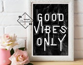Inspirational Quote Wall Décor Black and White, Good Vibes Only Print Sign Art for beautify your space. Instant Download, Get Yours Today!↓↓