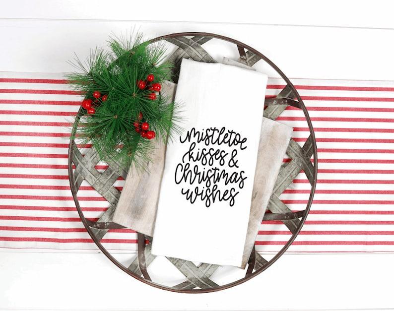 Kitchen Towel Christmas Decor Dish Towel Flour Sack Flour Sack Kitchen Towel Winter Tea Towel Mistletoe Kisses /& Christmas Wishes