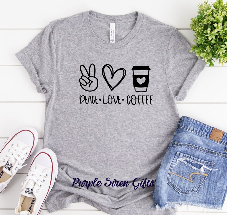 Available In Plus Sizes\\ Peace Love Coffee Coffee Life Bella+Canvas Soft UNISEX Crew or V-Neck Coffee Shirt