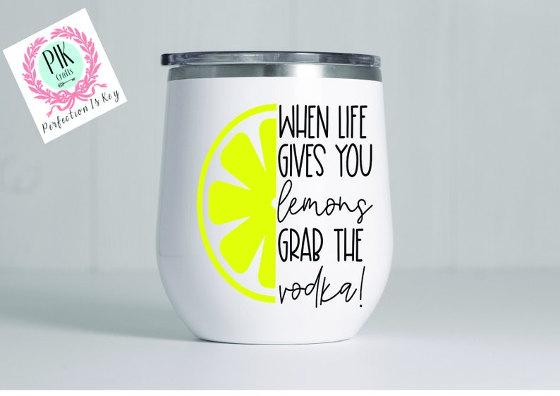 Save Water Drink WineClassy SassyWhen Life Gives You Lemons Tumblers with Lid