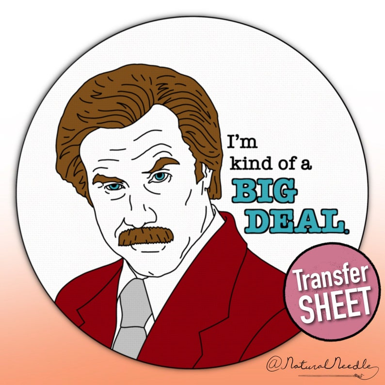 Preprinted Ron Burgundy Embroidery DesignWater Soluble Comedy Transfer SheetFunny Beginner PatternI\u2019m Kind of a Big Deal Adhesive Paper