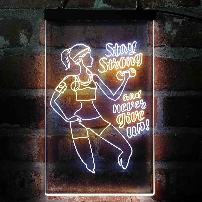 Women Gym Stay Strong Never Give Up Fitness Center Dual Color LED Sign st6-i4086