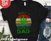 WORLD 39 S DOPEST DaD Shirt - Fathers Day Shirt - Vintage Fathers Day Shirt - Daddy Shirt - Custom DaD Shirt Funny Shirt 27558