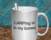 Larping Mug Gift for Ladies and Men