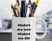 Afadors are love and life mug